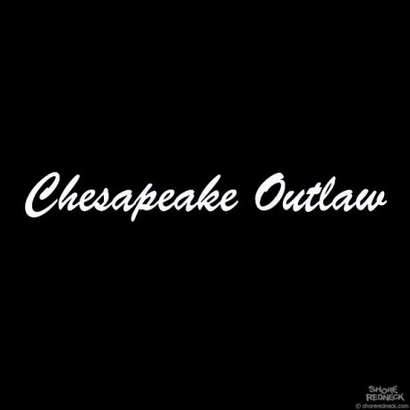 Shore Redneck Chesapeake Outlaw Decal