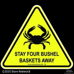 Shore Redneck Stay 4 Bushel Baskets Away