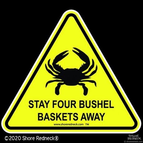 Shore Redneck Stay 4 Bushel Baskets Away