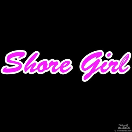 Shore Redneck Shore Girl Script Decal