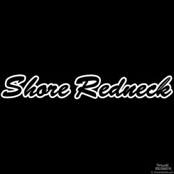 Shore Redneck Script Decal