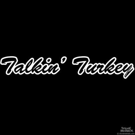 Shore Redneck Talkin' Turkey Script Decal