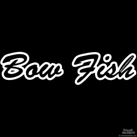 Shore Redneck Bow Fish Script Decal
